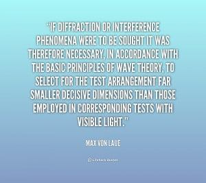 ... to be sought it was therefore n... - Max von Laue at Lifehack Quotes