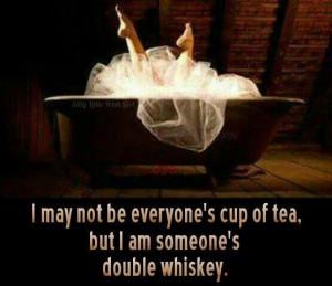 Im someones double whiskey