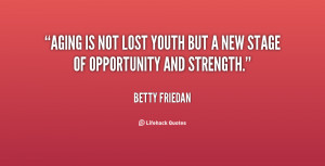 Aging Betty Friedan Quotes