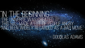 In the beginning, the universe was created…