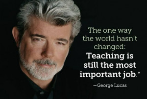 ... changed: teaching is still the most important job.