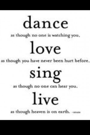 Dance Love Sing quote | Quotes that I love