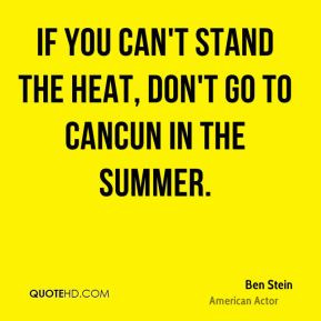 ben-stein-ben-stein-if-you-cant-stand-the-heat-dont-go-to-cancun-in ...