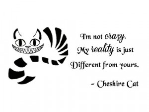 Cheshire Cat quote-I'm Not Crazy- Wall Decal- Black (24