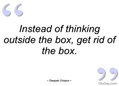 deepak+chopra+quotes+on+mindfulness | ... of thinking outside the box ...