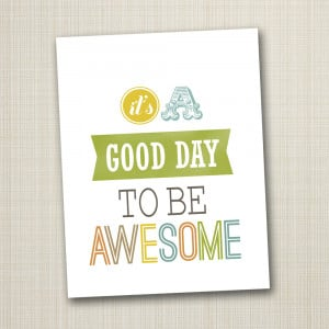 Have An Awesome Day Quotes Typography poster quote print