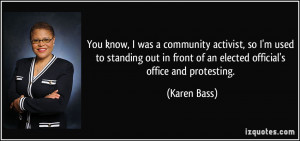 ... in front of an elected official's office and protesting. - Karen Bass