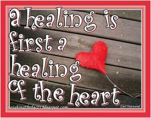 healing is first a healing of the heart.