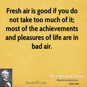 Fresh air is good if you do not take too much of it; most of the ...