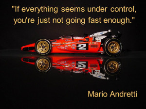 You Just Not Going Fast Enough Mario Andretti Quote Taolife #6
