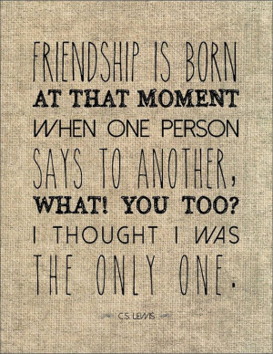 ... Friend Quotes, Lewis Friendship, Friendship Literary, Cs Lewis Quotes