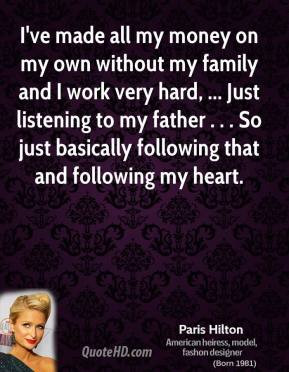 paris-hilton-quote-ive-made-all-my-money-on-my-own-without-my-family ...
