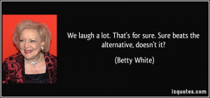 Betty White Quote