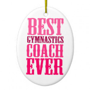 Best Gymnastics Coach Ever Christmas Tree Ornaments