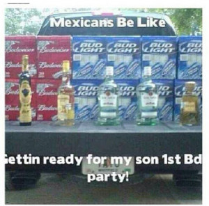 Mexicans be like... | quotes