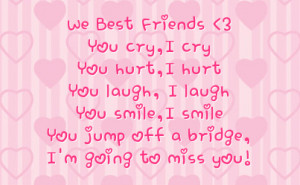 ... laugh you smile i smile you jump off a bridge i m going to miss you