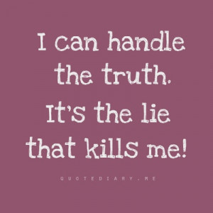 can handle the truth...
