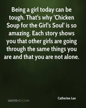 Catherine Lee - Being a girl today can be tough. That's why 'Chicken ...