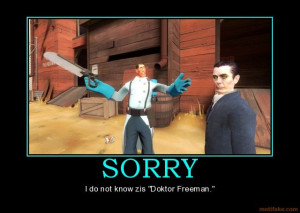 sorry-g-man-medic-tf2-half-life-2-hl2-demotivational-poster-1255931055 ...