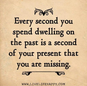 Dont dwell in the past