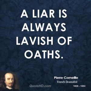 liar is always lavish of oaths.