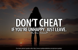 Dont Cheat If You're Unhappy Just Leave - Cheating Quote