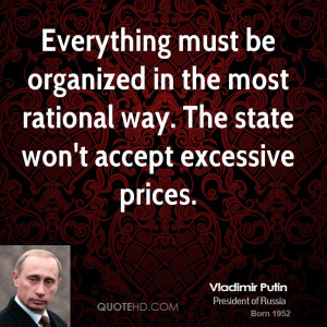 Everything must be organized in the most rational way. The state won't ...