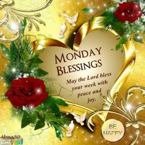 monday blessings | Monday blessing