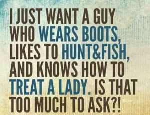 Country Boys, Country Girls, Hunting, Country Boots, Favorite Quotes ...