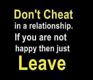 Best inspirational sayings - Don't cheat in a relationship. If you are ...