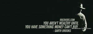 Garth Brooks You Arent Wealthy Quote Facebook Covers