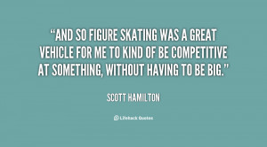 quote-Scott-Hamilton-and-so-figure-skating-was-a-great-17906.png