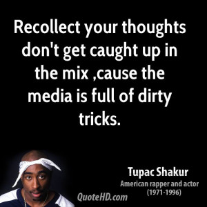 Recollect your thoughts don't get caught up in the mix ,cause the ...