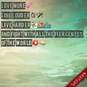 ... fight with all the fierceness of the world. #quote #tweetgram #emojis