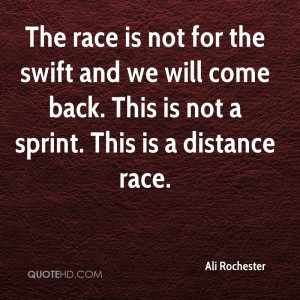 The race is not for the swift and we will come back. This is not a ...
