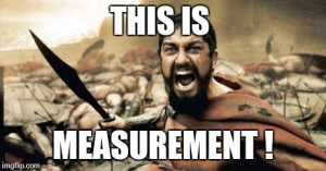 Sparta Leonidas Meme | THIS IS MEASUREMENT ! | image tagged in memes ...
