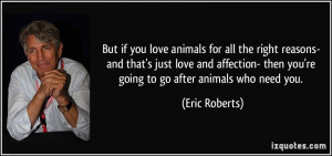 animals for all the right reasons- and that's just love and affection ...
