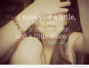 Miss You A Little. A Little Too Much - Missing You Quote