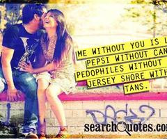 Me Without You Is Like Pepsi Without Can Pedophiles Without Jersey ...