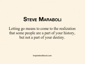 Steve Maraboli Letting Go Quotes