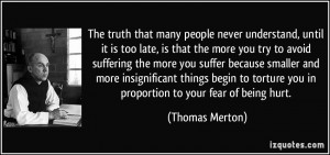 The truth that many people never understand, until it is too late, is ...
