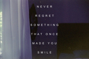 love, once, quote, quotes, regret, smile