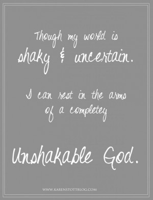 Quotes God Love | unshakable God, inspirational quotes, Christian ...