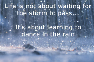 Rainy quote – Life is not about waiting for the storm to pass