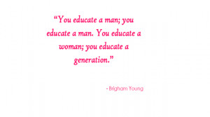 Educate A Woman; Educate A Generation