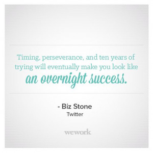 WeWork #Inspirational #Quote from Twitter's Biz Stone