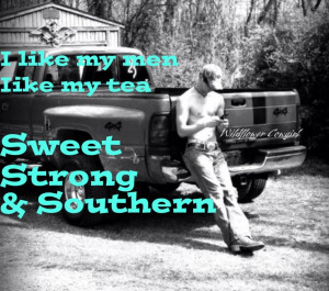 ... , Southern Men, Southern Sweets Teas, Quotes Sayings, Southern Boys