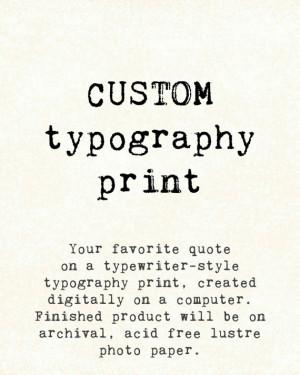 Custom Quote typewriter style Typography print