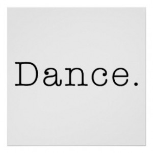 Dance. Black And White Dance Quote Template Print