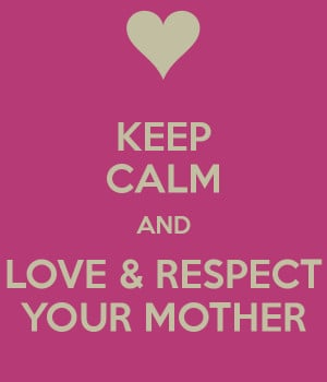 Keep Calm and Love Your Mom